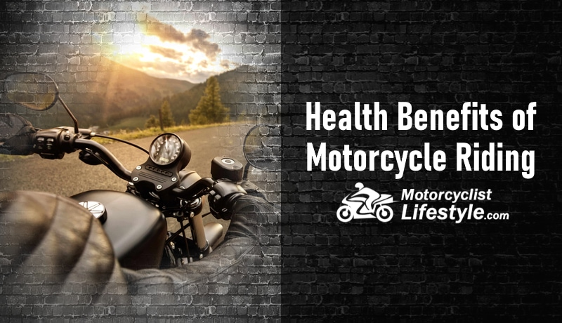 Health Benefits of Motorcycle Riding