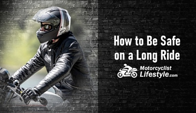 How to Be Safe on a Long Motorcycle Ride