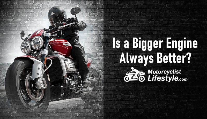Is a Bigger Motorcycle Engine Always Better