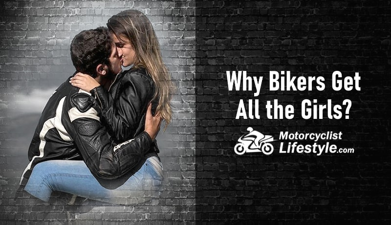 Motorcycle Myth Why Bikers Get Girls