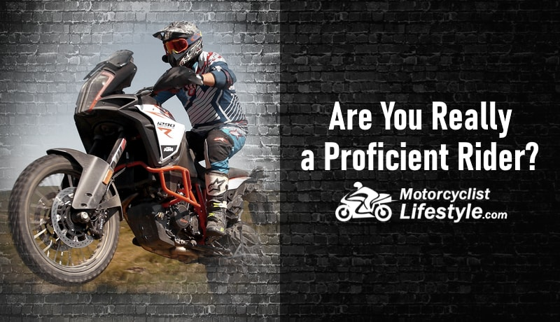 Are You Really a Proficient Motorcycle Rider