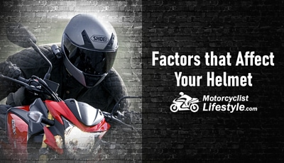 Factors that Affect Your Motorcycle Helmet