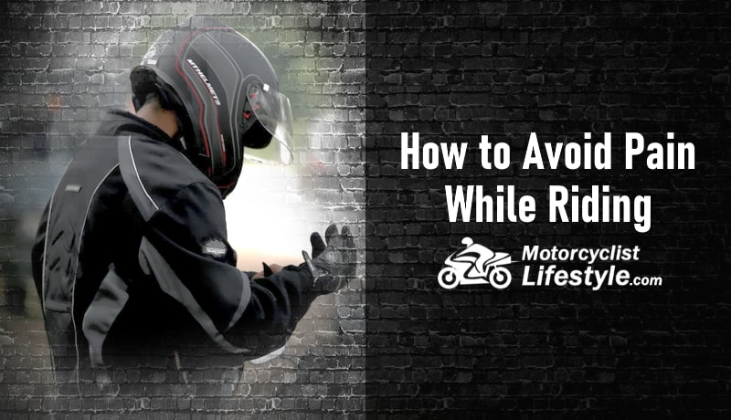 How to Avoid Pain While Riding a Motorcycle