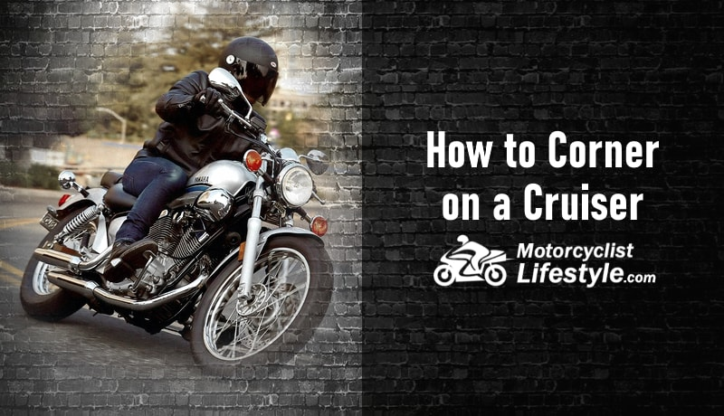 How to Corner on a Cruiser Motorcycle