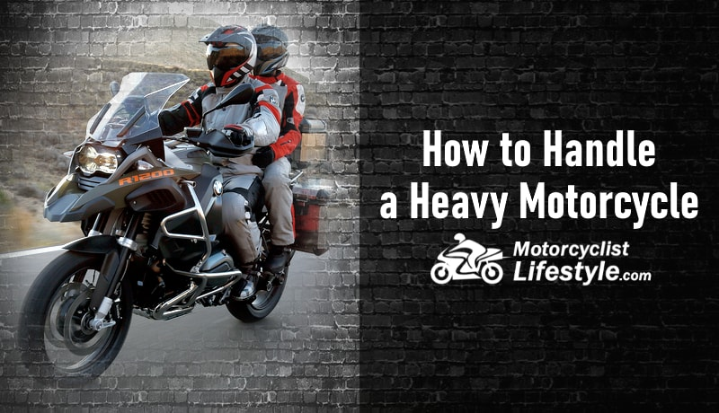 how to handle heavy motorcycle