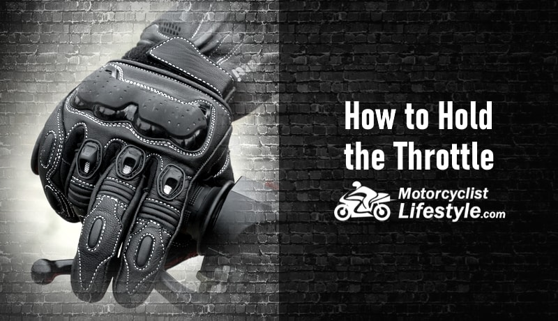 How to Hold Your Motorcycle Throttle