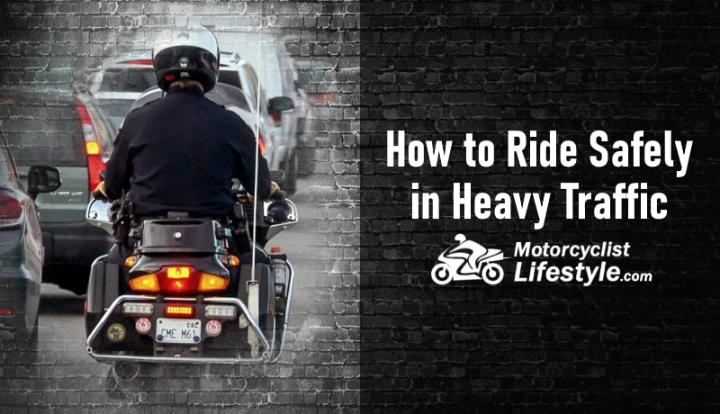 How to Ride Safely in Heavy Traffic