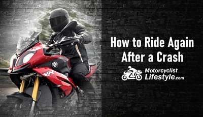 How to Ride Your Motorcycle Again After a Crash