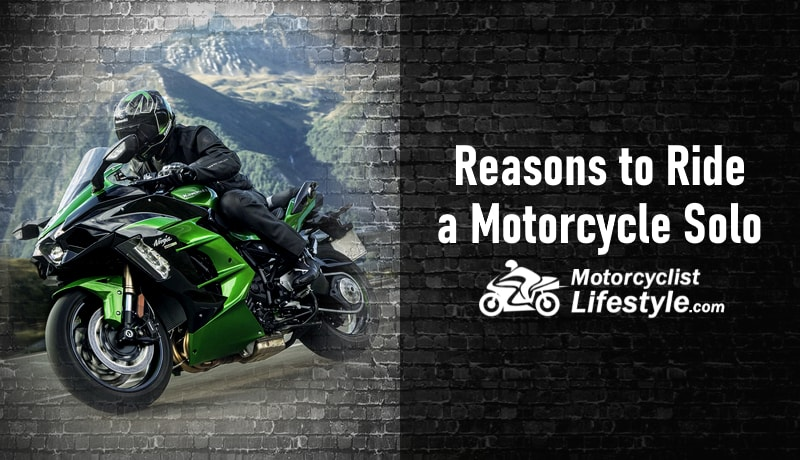Reasons to Ride a Motorcycle Solo