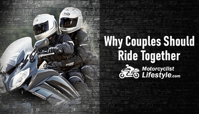 Reasons Why Couples Should Ride Together
