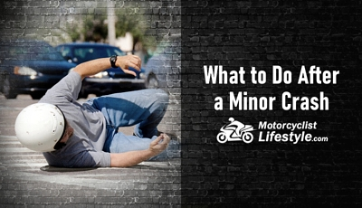 What to Do After a Minor Motorcycle Crash